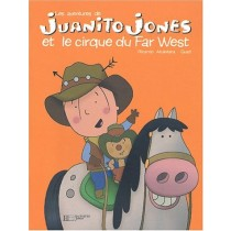 Juanito Jones et Le Cirque du Far West
