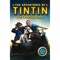 The Adventures of Tintin: The Chapter Book (Adventures of Tintin Film Tie)