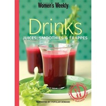 "Drinks: Juices, Smoothies and Frappes (""Australian Women's Weekly"")"